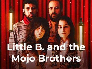 Little B. and the Mojo Brothers