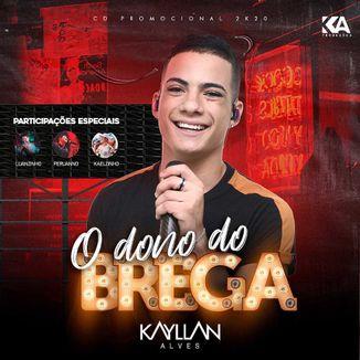 Foto da capa: KAYLLAN ALVES - O DONO DO BREGA