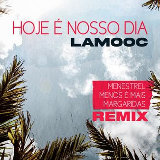 Foto da capa: Hoje É Nosso Dia - Remix