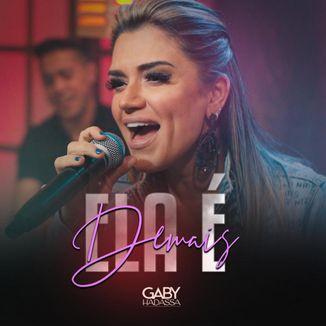 Foto da capa: Ela é Demais - Gaby Hadassa