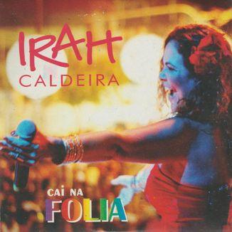 Foto da capa: Irah Caldeira Cai Na Folia