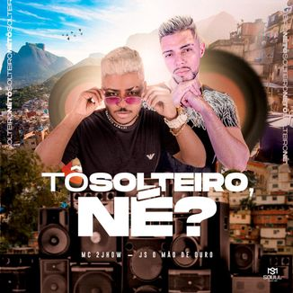 Foto da capa: Tô Solteiro, né?