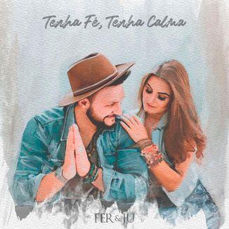 Foto da capa: Tenha Fé, Tenha Calma