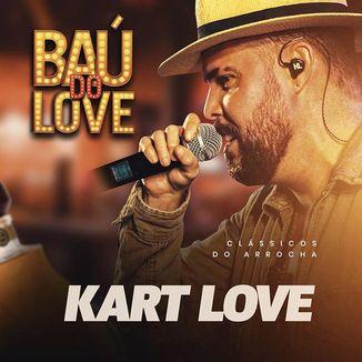 """Foto da capa: Kart Love - """"Baú do Love"""" Clássicos do Arrocha"""