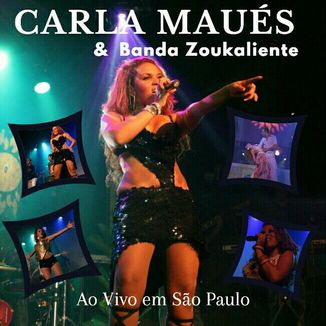 Foto da capa: Carla Maués & Banda Zoukaliente Ao Vivo em São Paulo