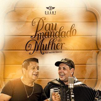 Foto da capa: Pau Mandado Da Mulher - Duany feat Maestro Pinocchio