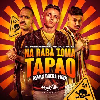 Foto da capa: Na Raba Toma Tapão (part. MC Niack e DJ Pernambuco)
