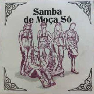 Foto da capa: EP - Samba de Moça Só