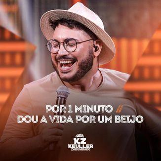 Foto da capa: Por 1 minuto / Dou A Vida Por Um Beijo - Keuller Zabumbado