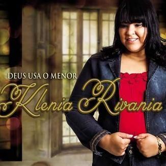 Foto da capa: LANÇAMENTO 2015 Klenia Rivania-CD Deus usa o menor