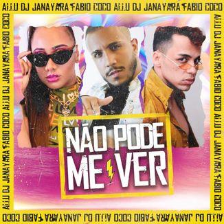 Foto da capa: Não Pode Me Ver feat. DJ Janayara e Fabio Coco (Prod. DJ Dorin)