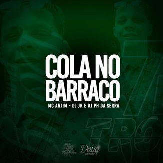 Foto da capa: MC Anjim - Cola No Barraco (Prod. DJ JR e DJ PH Da Serra)