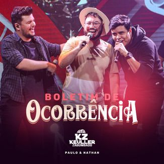 Foto da capa: Boletim de Ocorrência - Keuller Zabumbado feat Paulo & Nathan