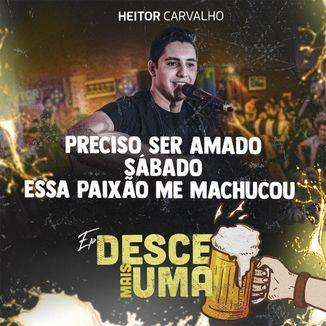 Foto da capa: Preciso Ser Amado / Sábado / Essa Paixão Me Machucou - Heitor Carvalho
