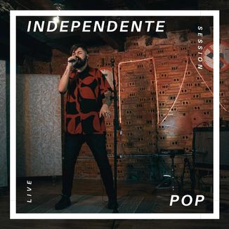 Foto da capa: Independente POP - Live Session