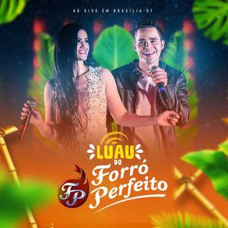 Foto da capa: LUAU FORRÓ PERFEITO