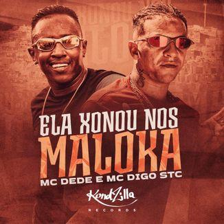 Foto da capa: Ela Xonou Nos Maloka