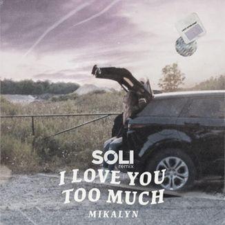 Foto da capa: I love you too much (Remix)