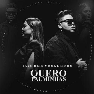 Foto da capa: Tays Reis E Rogerinho - Quero Palminhas