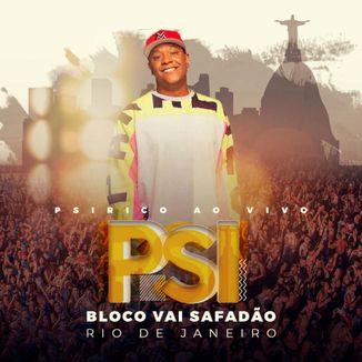 Foto da capa: PSIRICO AO VIVO - BLOCO VAI SAFADÃO RJ