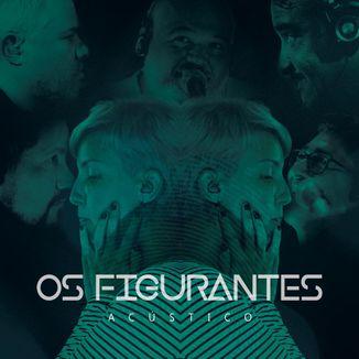 Foto da capa: Os Figurantes - Acústico