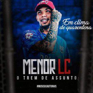 Foto da capa: Menor LC (Em Clima De Quarentena)