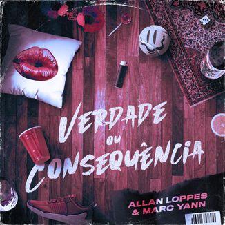 Foto da capa: Verdade ou Consequência (feat. Allan Loppes)