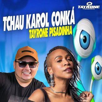 Foto da capa: TCHAU KAROL CONKÁ