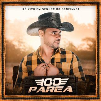 Foto da capa: Banda 100 Parea - Ao vivo em Senhor do Bonfim/BA