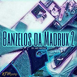 Foto da capa: Banzelos da Madrux 2
