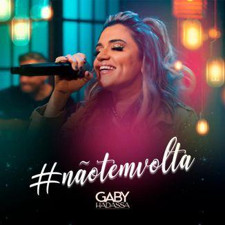 Foto da capa: #NãoTemVolta - Gaby Hadassa