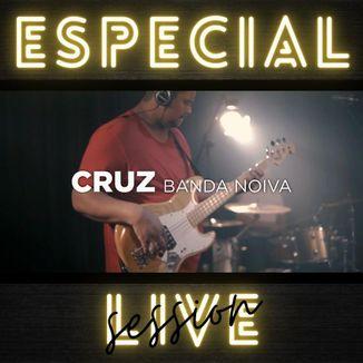 Foto da capa: Cruz|Especial Live Session