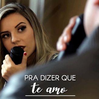 Foto da capa: Pra Dizer Que Te Amo