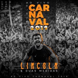 Foto da capa: LINCOLN - AO VIVO NO CARNAVAL 2019