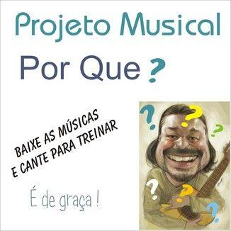 Foto da capa: Porque - Projetos Musicais Gratuitos