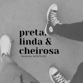 Foto da capa: Preta, Linda & Cheirosa