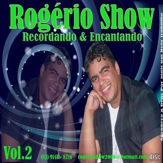 Foto da capa: Rogério Show Recordando e Encantando