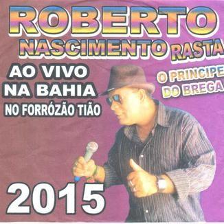 Foto da capa: Roberto Nascimento Rasta Ao Vivo na Bahia