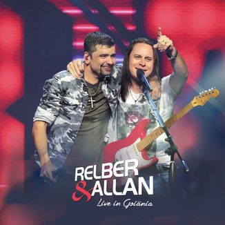 Foto da capa: Relber e Allan - Live in Goiânia