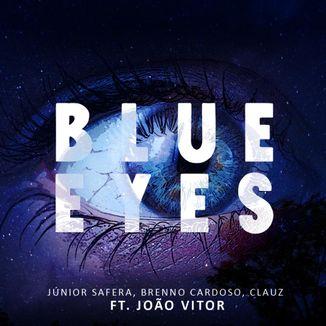 Foto da capa: Blue Eyes -  Clauz, Brenno , Junior Safera Ft João Victor