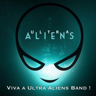 Foto da capa: Viva a Ultra Aliens Band !