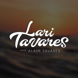 Foto da capa: Lari Tavares canta Alaim Tavares