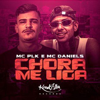 Foto da capa: Chora Me Liga (part. MC Daniels)