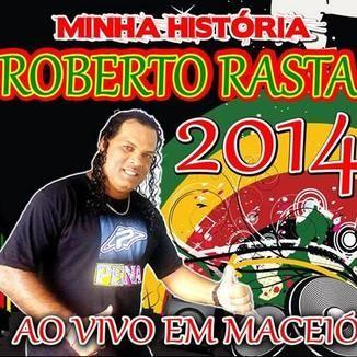 Foto da capa: Cantor Roberto Rasta Só Brega 2015