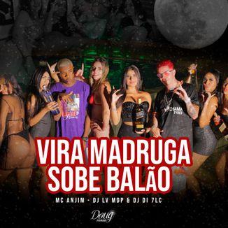 Foto da capa: MC Anjim - Vira Madruga Sobe Balão (Prod. DJ LV MDP & DJ DI)