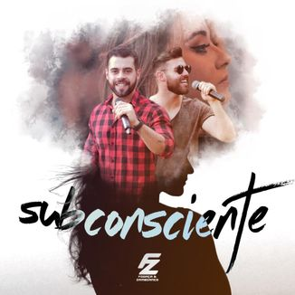 Foto da capa: Subconciente - Fogaça e Zambianco