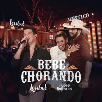 Foto da capa: Bebe Chorando - Loubet feat. Hugo e Guilherme