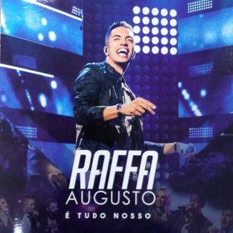 Foto da capa: É Tudo Nosso - Raffa Augusto