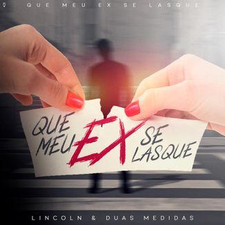 Foto da capa: QUE MEU EX SE LASQUE
