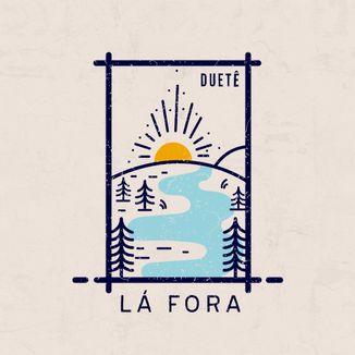 Foto da capa: Lá Fora